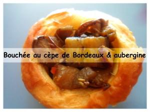 bouchée au cèpe de Bordeaux & aubergine présentation