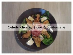 salade chèvre figue et jambon cru